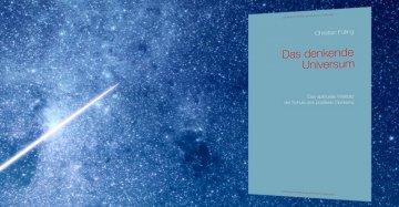 Das denkende Universum: Das spirituelle Weltbild der Schule des positiven Denkens - Buchrezension