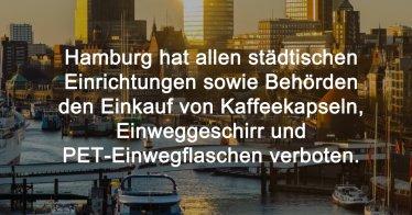 Hamburg hat allen städtischen Einrichtungen sowie Behörden den Einkauf von Kaffeekapseln, Einweggeschirr und PET-Einwegflaschen verboten.