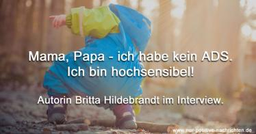 Mama, Papa — ich habe kein ADS! Ich bin Hochsensibel!