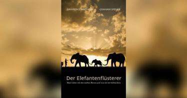 Der Elefantenflüsterer: Mein Leben mit den sanften Riesen und was sie mir beibrachten - Buchrezension