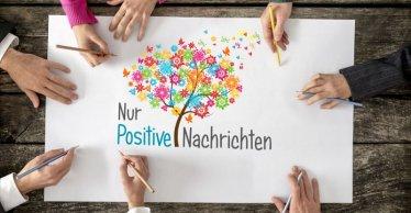 Du bist Teil der nur positiven Nachrichten