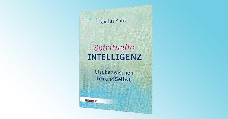 Spirituelle Intelligenz. Glaube zwischen Ich und Selbst. - Buchrezension