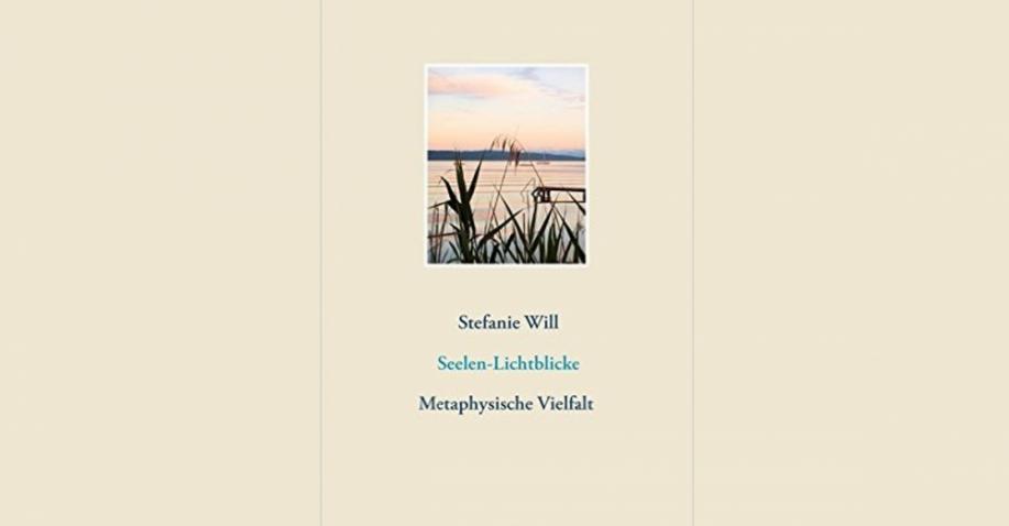 """""""Seelen-Lichtblicke"""" Metaphysische Vielfalt - Buchrezension"""