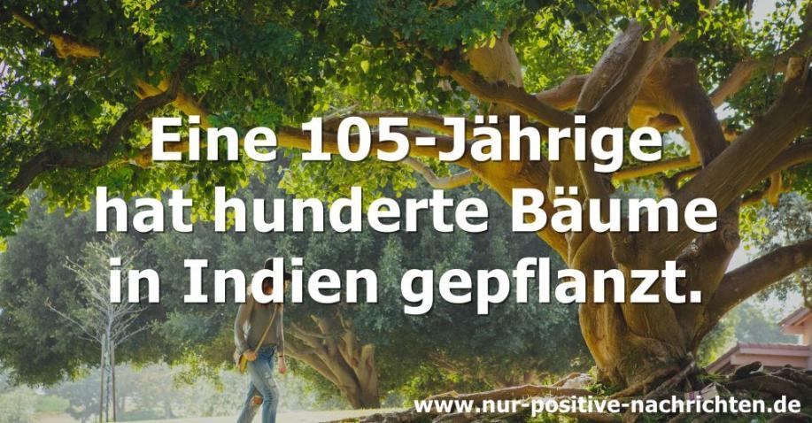Eine 105-Jährige hat hunderte Bäume in Indien gepflanzt
