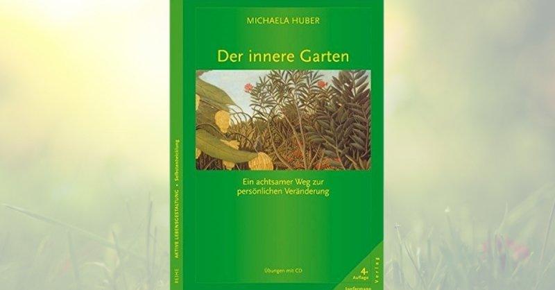 Der innere Garten: Ein achtsamer Weg zur persönlichen Veränderung - Buchrezension